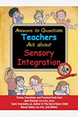 Answers to Questions Teachers Ask about Sensory Integration: Forms, Checklists, and Practical Tools for Teachers and Parents Kindle Edition
