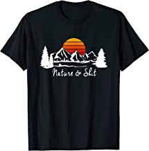 Funny Camping Shirt Nature & Shit T-Shirt Funny Saying Cool T-Shirt