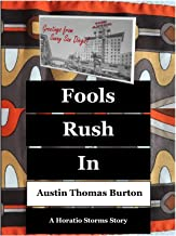 Fools Rush In (A Horatio Storms Story Book 1)