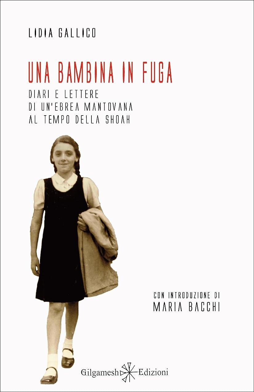 Una bambina in fuga: Diari e lettere di un'ebrea mantovana al tempo della Shoah (ENKI - Saggistica Vol. 16) (Italian Edition)