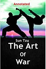 The Art of War: (Annotated with short biography) Kindle Edition