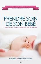 Prendre soin de son bébé: Offrez-lui le cadeau d'une bonne nuit de sommeil (French Edition)