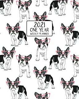2021 One Year Weekly Planner: Frame Loving Frenchies | Weekly Views Daily Schedules to Drive Goal Oriented Action | Annual...