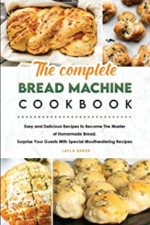 The Complete Bread Machine Cookbook