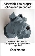 Assemble ton propre schnauzer en papier: DIY décoration murale | Sculpture 3D | Patron PDF papercraft (Ecogami / sculpture en papier t. 14) (French Edition)