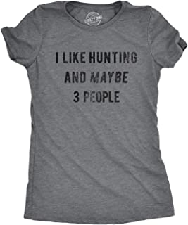 Crazy Dog T-Shirts Womens I Like Hunting and Maybe 3 People Tshirt Funny Deer Hunt Tee