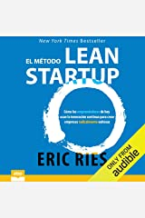 El método Lean Startup [The Lean Startup]: Cómo los emprendedores de hoy usan la innovación continua para crear empresas radicalmente exitosas Audible Audiobook