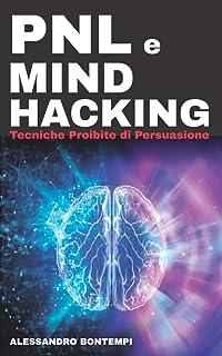 PNL e MIND HACKING: Tecniche Proibite di Persuasione