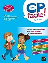 Mon CP facile ! adapté aux enfants DYS ou en difficulté d'apprentissage : toutes les matières (Mon primaire facile DYS)