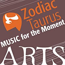 Music For The Moment: Zodiac Taurus