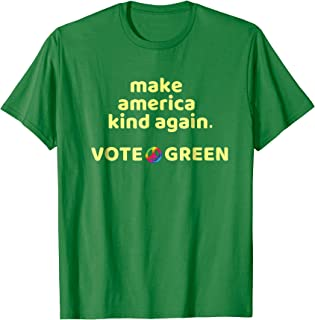 Make America Kind Again Vote Green Party Peace Sign T-Shirt