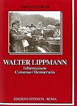Walter Lippmann. Informazione, consenso, democrazia