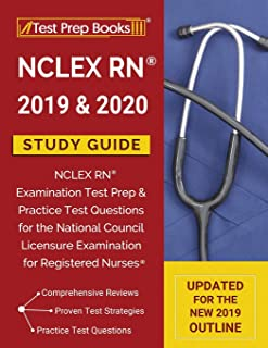 NCLEX RN 2019 & 2020 Study Guide: NCLEX RN Examination Test Prep & Practice Test Questions for the National Council Licens...
