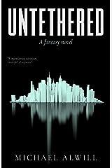 Untethered: A Fantasy Novel Kindle Edition