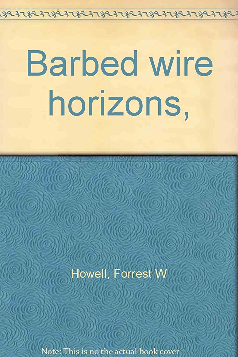 Barbed wire horizons,