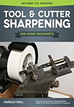 Tool & Cutter Sharpening for Home Machinists (Fox Chapel Publishing) Projects for a..