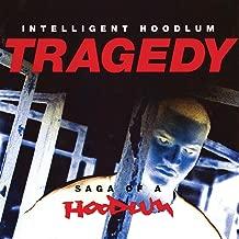 Tragedy: Saga Of A Hoodlum [Explicit]