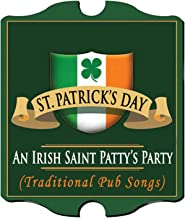 St. Patrick's Day - An Irish Saint Patty's Party (Traditional Pub Songs)
