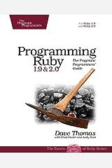 Programming Ruby 1.9 & 2.0 4ed: The Pragmatic Programmers' Guide Paperback