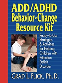 ADD / ADHD Behavior–Change Resource Kit: Ready–to–Use Strategies and Activities for Helping Children with Attention Defici...