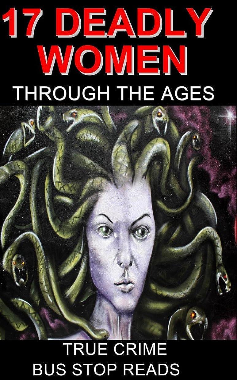 アマゾンジャングル小切手ラダ17 DEADLY WOMEN THROUGH THE AGES: TRUE CRIME (BUS STOP READS) (English Edition)