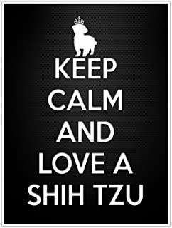 Keep Calm and Love a Shih Tzu Wall Art Decor Poster