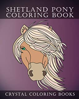 Shetland Pony Coloring Book: Simple Hand Drawn Line Drawings. Each Page Has A Different Design. (Animal)