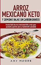 Arroz mexicano keto y comidas bajas en carbohidratos: Receta fácil de arroz mexicano keto y más para ayudarte a perder pes...