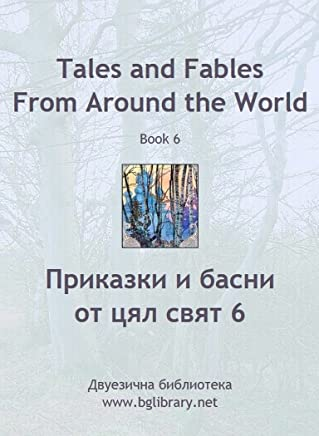 Tales and Fables from Around the World: Book 6 (English & Bulgarian) (BgLibrary Bilingual) (English Edition)
