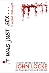 It Was Just Sex (It Meant Nothing!) Kindle Edition
