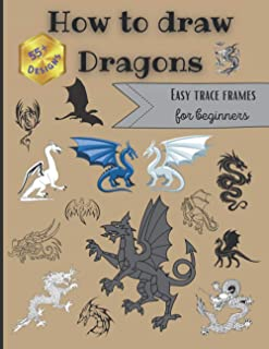 How to draw Dragons: For beginners