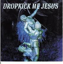 Dropkick Me Jesus