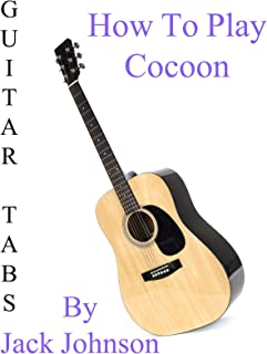 """How To Play""""Cocoon"""" By Jack Johnson - Guitar Tabs"""