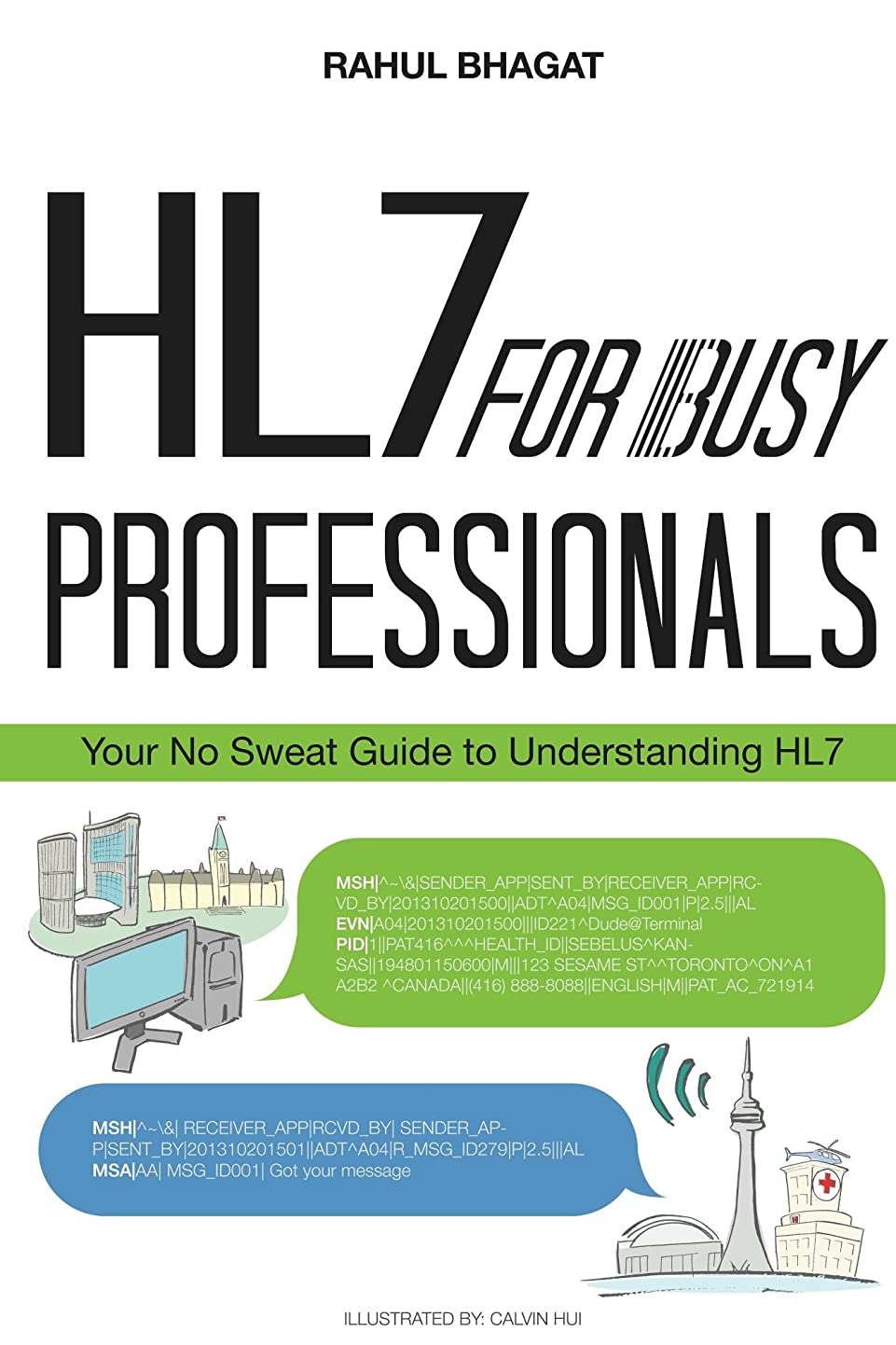 お祝い増強アンビエントHL7 for Busy Professionals: Your No Sweat Guide to Understanding HL7 (English Edition)