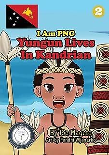 Yungun Lives In Kandrian: I Am PNG