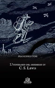 L'itinerario del desiderio in C. S. Lewis (Italian Edition)