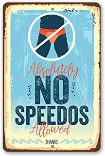 """Metal Sign - Absolutely No Speedos Allowed - Durable Metal Sign - 8"""" x 12"""" Use Indoor/Outdoor - Great Gift and Decor for Swimming Pool and Hot Tub Under $20"""