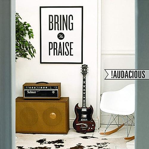 Audacious - Bring The Praise 2019