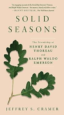Solid Seasons: The Friendship of Henry David Thoreau and Ralph Waldo Emerson