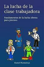 La lucha de la clase trabajadora: Fundamentos de la lucha obrera para jóvenes