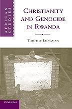 Christianity and Genocide in Rwanda (African Studies)