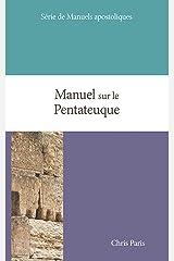 Manuel sur le Pentateuque (Manuels apostoliques t. 1) Format Kindle