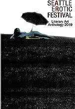 Seattle Erotic Art Festival Literary Art Anthology 2019