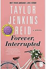 Forever, Interrupted: A Novel Kindle Edition