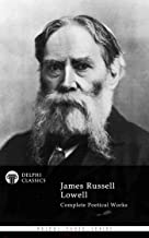 Delphi Complete Poetical Works of James Russell Lowell (Illustrated) (Delphi Poets Series Book 65)