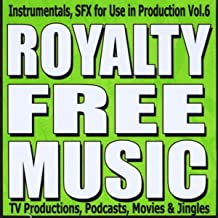 Instrumentals for TV Productions, Podcasts, Movies, and Jingles Vol. 6