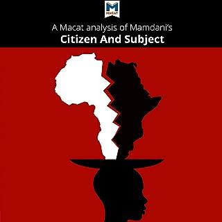 A Macat Analysis of Mahmood Mamdani's Citizen and Subject