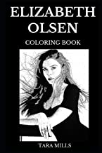 Elizabeth Olsen Coloring Book: Legendary Wanda from Marvel Universe and Sexy Millennial Star, Beautiful Actress and Pop Icon Inspired Adult Coloring Book (Elizabeth Olsen Books)