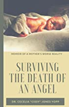 Surviving the Death of an Angel: Memoir of a Mother's Worse Reality