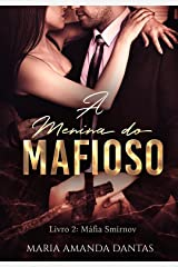 A menina do Mafioso: (Livro 2: Máfia Smirnov) eBook Kindle
